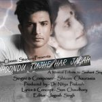 'Dhoondu Tujhe Har Jagah…' A musical tribute to Sushant Singh Rajput gets immense love from the audience